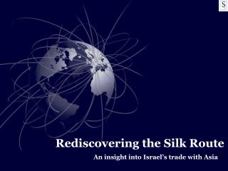 Rediscovering the Silk Route