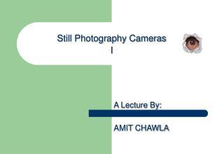 Still Photography Cameras I