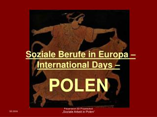 """ Soziale Berufe in Europa – International Days –"