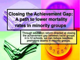 Closing the Achievement Gap: A path to lower mortality rates in minority groups