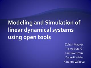 Modeling and Simulation of linear dynamical systems using open tools