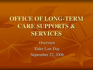 OFFICE OF LONG-TERM CARE SUPPORTS & SERVICES