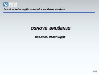 OSNOVE   BRU ŠENJE Doc.dr.sc. Damir Ciglar