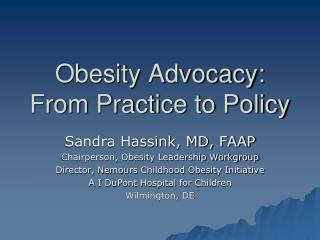Obesity Advocacy: From Practice to Policy