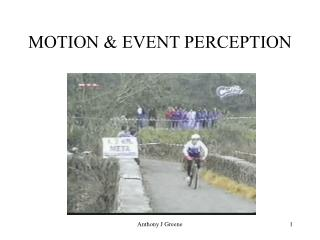 MOTION & EVENT PERCEPTION
