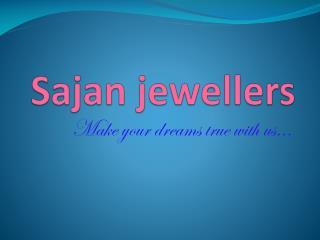Sajan jewellers