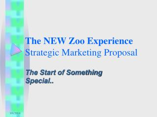 The NEW Zoo Experience Strategic Marketing Proposal