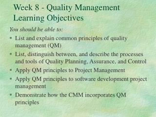 Week 8 - Quality Management Learning Objectives