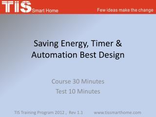 Saving Energy, Timer & Automation Best Design