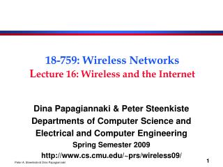 18-759: Wireless Networks L ecture 16: Wireless and the Internet