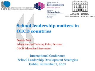 School leadership matters in OECD countries Beatriz Pont Education and Training Policy Division OECD Education Directora