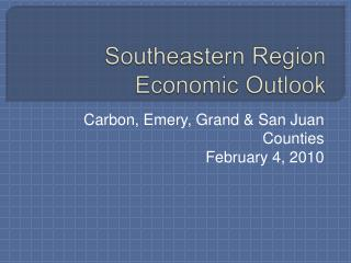 Southeastern Region Economic Outlook