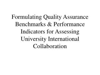 Formulating Quality Assurance Benchmarks & Performance Indicators for Assessing University International Collaborati