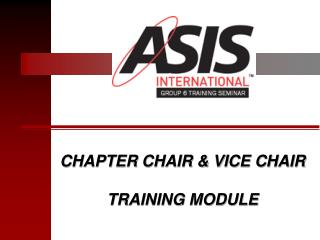 CHAPTER CHAIR & VICE CHAIR  TRAINING MODULE