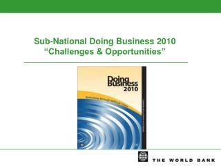 "Sub-National Doing Business 2010 ""Challenges & Opportunities"""
