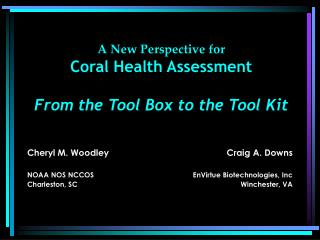A New Perspective for  Coral Health Assessment  From the Tool Box to the Tool Kit
