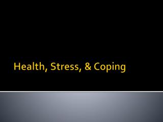 Health, Stress, & Coping