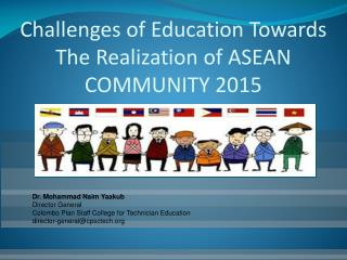 Challenges of Education Towards The Realization of ASEAN COMMUNITY 2015