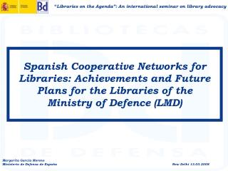 Spanish Cooperative Networks for Libraries: Achievements and Future Plans for the Libraries of the
