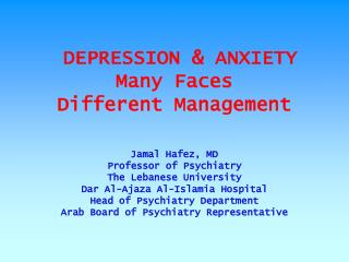 DEPRESSION & ANXIETY Many Faces Different Management