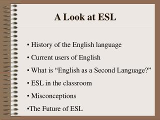 A Look at ESL