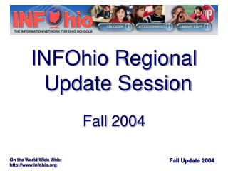 INFOhio Regional Update Session Fall 2004