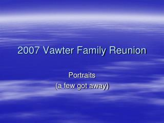 2007 Vawter Family Reunion