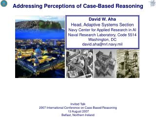 Invited Talk 2007 International Conference on Case-Based Reasoning  13 August 2007