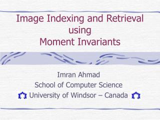 Image Indexing and Retrieval using  Moment Invariants