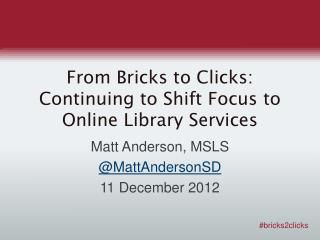 From Bricks to Clicks: Continuing to Shift Focus to Online Library Services