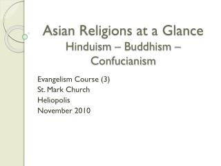 Asian Religions at a Glance Hinduism – Buddhism – Confucianism