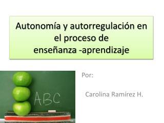 Autonomía y autorregulación en el proceso de  enseñanza -aprendizaje