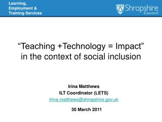 """Teaching +Technology = Impact"" in the context of social inclusion"