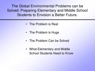 The Problem is Real The Problem is Huge The Problem Can be Solved What Elementary and Middle