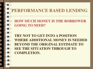 PERFORMANCE BASED LENDING