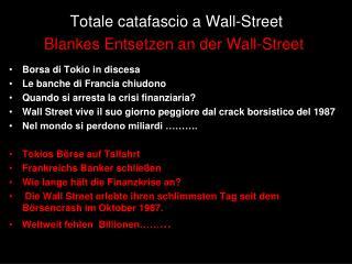 Totale catafascio a Wall-Street Blankes Entsetzen an der Wall-Street