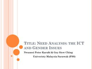 Title: Need Analysis: the ICT and Gender Issues
