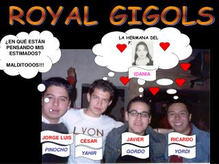 ROYAL GIGOLS
