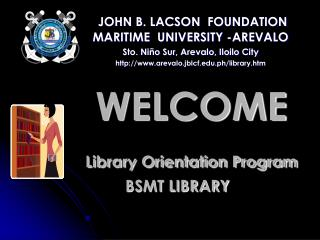 WELCOME Library Orientation Program        BSMT LIBRARY