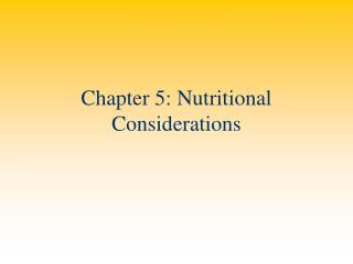 Chapter 5: Nutritional Considerations