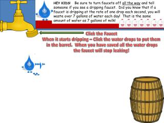 Click the Faucet   When it starts dripping – Click the water drops to put them