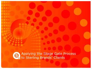 Applying the Stage Gate Process to Sterling Brands' Clients