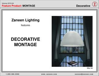 Zaneen Lighting features DECORATIVE MONTAGE