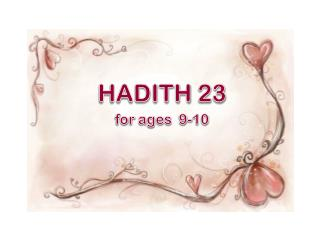 HADITH 23 for  ages   9-10