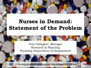Nurses in Demand:  Statement of the Problem