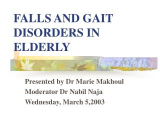 FALLS AND GAIT DISORDERS IN ELDERLY