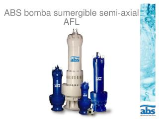 ABS bomba sumergible semi-axial AFL