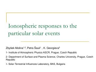 Ionospheric responses to the particular solar events