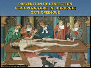 PREVENTION DE L'INFECTION PERIOPERATOIRE EN CHIRURGIE ORTHOPEDIQUE