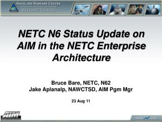 NETC N6 Status Update on AIM in the NETC Enterprise Architecture
